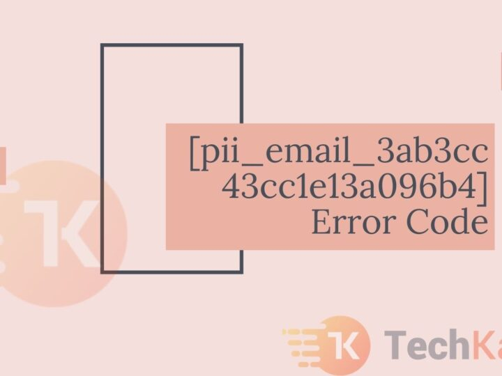 [pii_email_3ab3cc43cc1e13a096b4] Error Code