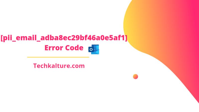 Fix MS Outlook [pii_email_adba8ec29bf46a0e5af1] Error Code