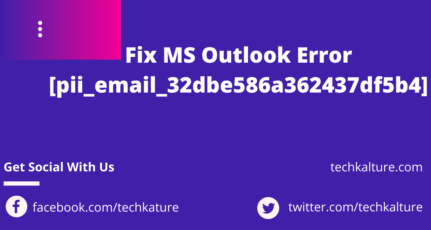 Fix MS Outlook Error [pii_email_32dbe586a362437df5b4]