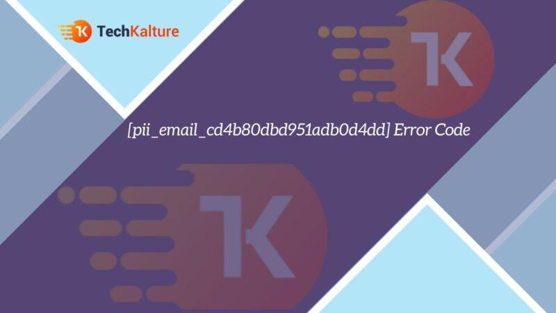 [pii_email_cd4b80dbd951adb0d4dd] Error Code