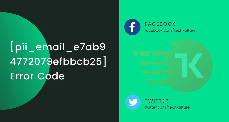 Microsoft Outlook [pii_email_e7ab94772079efbbcb25] Error Code