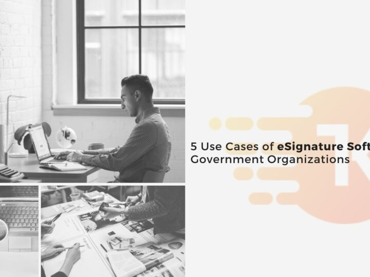 5 Use Cases of eSignature Software in Government Organizations