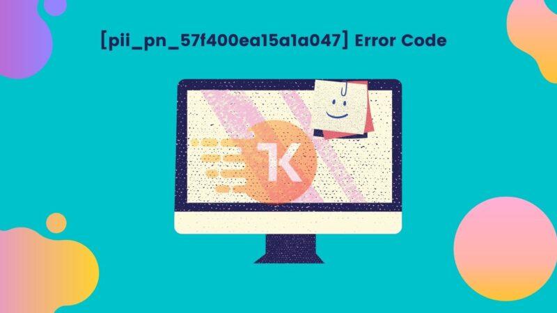 [pii_pn_57f400ea15a1a047] Error Code