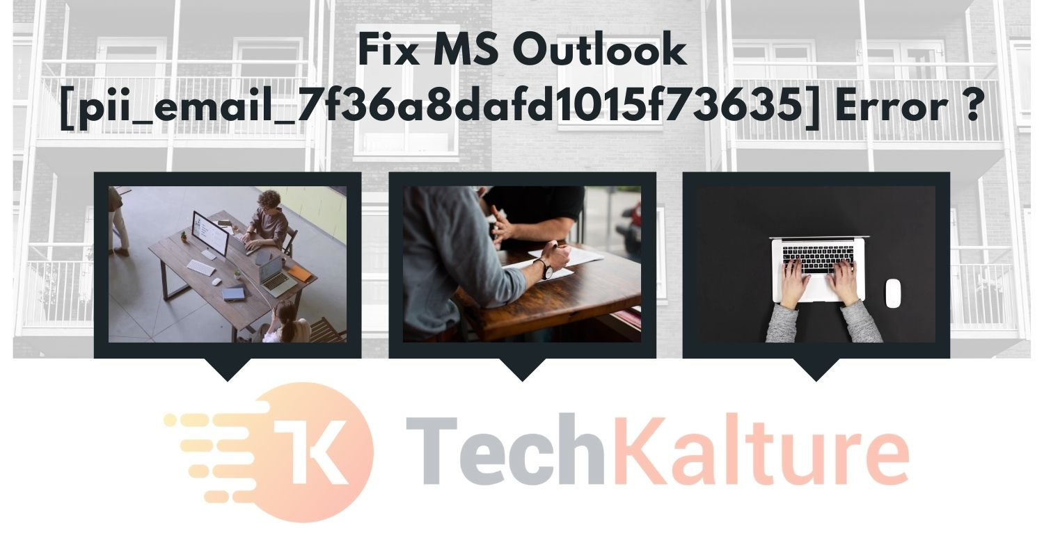 Fix MS Outlook [pii_email_7f36a8dafd1015f73635] Error ?
