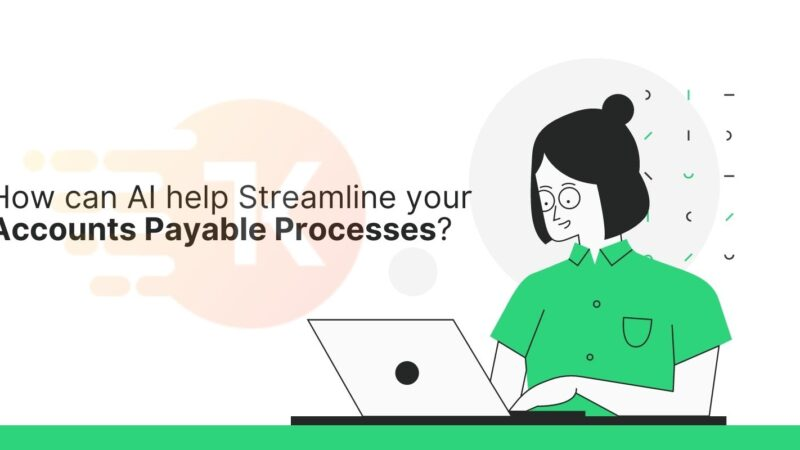 How can AI help Streamline your Accounts Payable Processes?