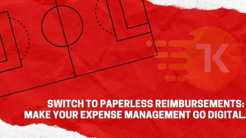 Switch to Paperless Reimbursements: Make Your Expense Management Go Digital