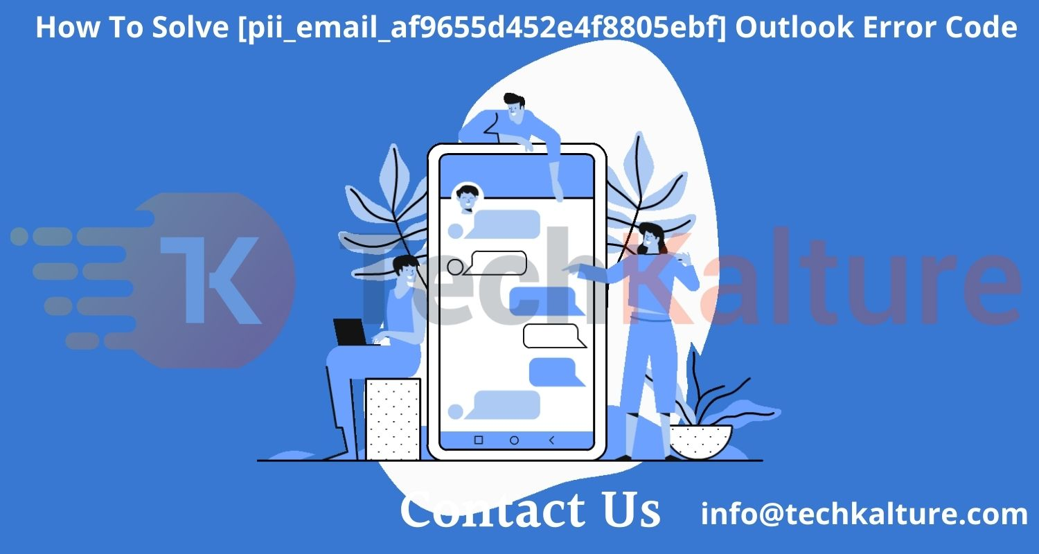 How To Solve [pii_email_af9655d452e4f8805ebf] Outlook Error Code
