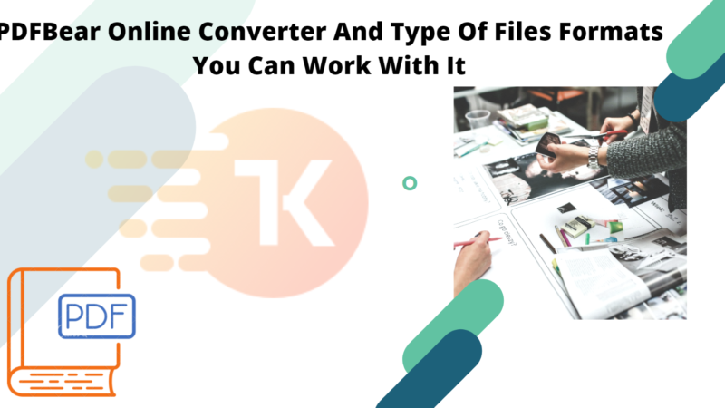 PDFBear Online Converter And Type Of Files Formats You Can Work With It