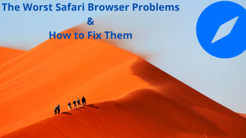 The Worst Safari Browser Problems & How to Fix Them