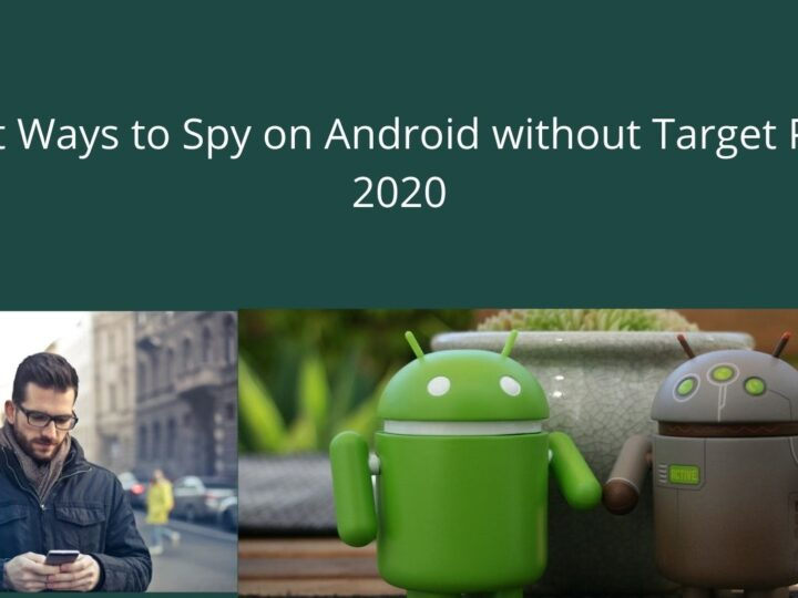 6 Best Ways to Spy on Android without Target Phone 2020