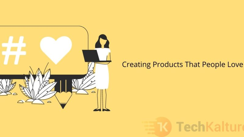 Creating Products That People Love