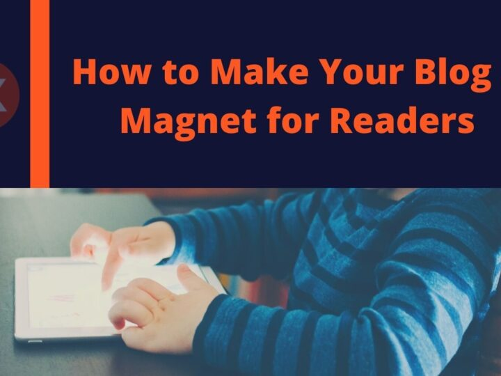 How to Make Your Blog a Magnet for Readers