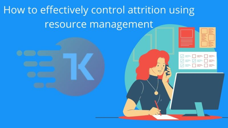 How to effectively control attrition using resource management