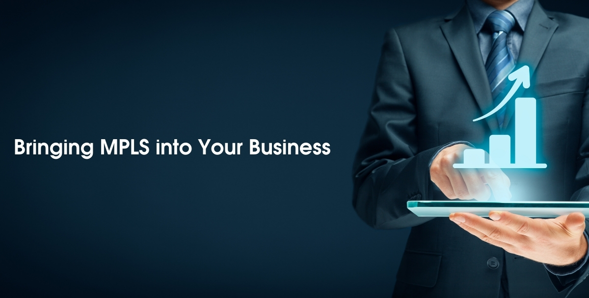 Bringing MPLS into Your Business
