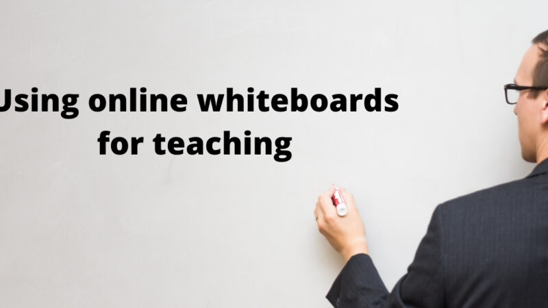 Using online whiteboards for teaching: a simple (but complete) guide