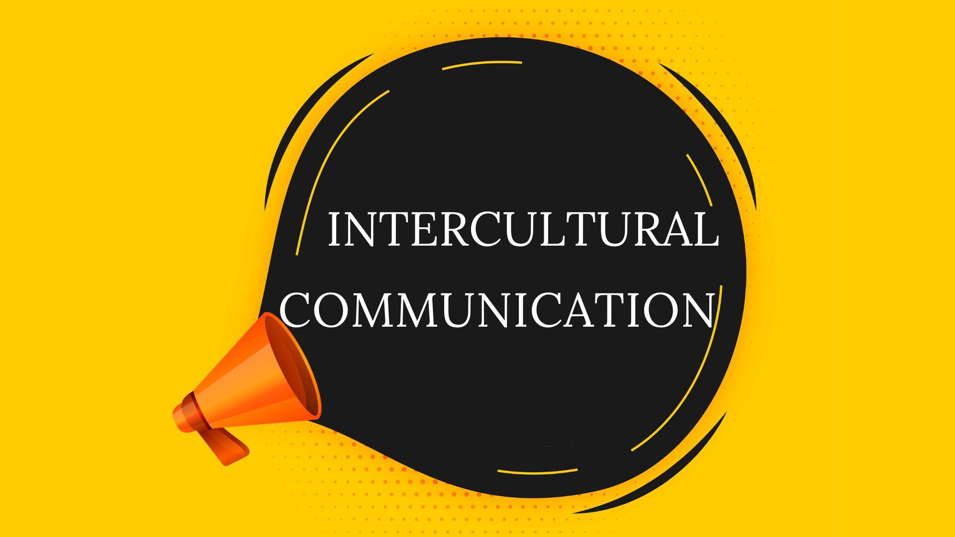 The Advantages of Intercultural Communication in a Globalized Market