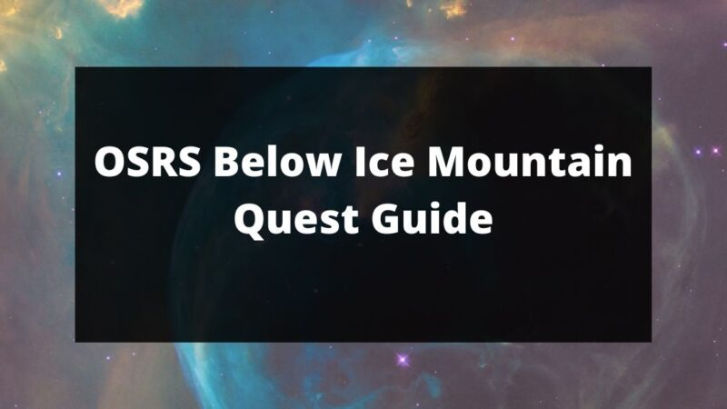 OSRS Below Ice Mountain Quest Guide