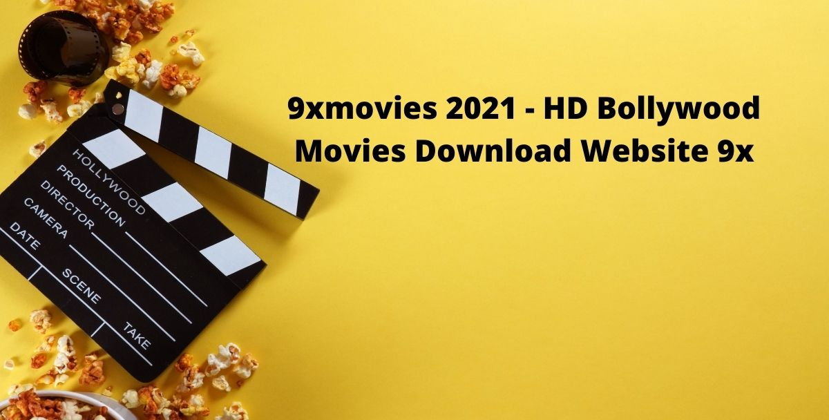 9xmovies 2021 – HD Bollywood Movies Download Website 9x