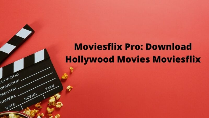 Moviesflix Pro: Download Hollywood Movies Moviesflix