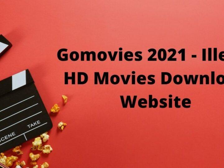 Gomovies 2021 – Illegal HD Movies Download Website