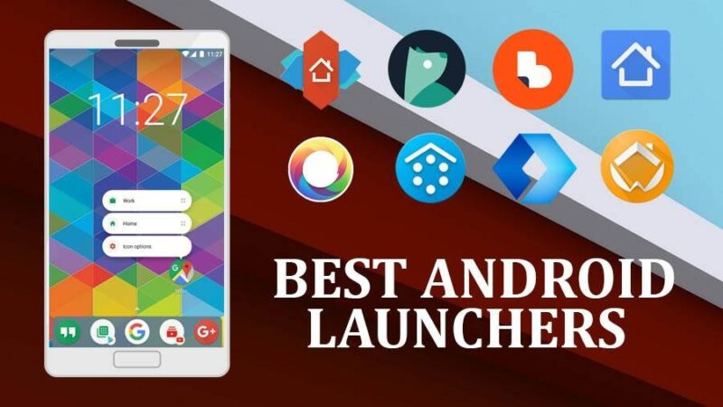 10 Most User-friendly Android Launchers