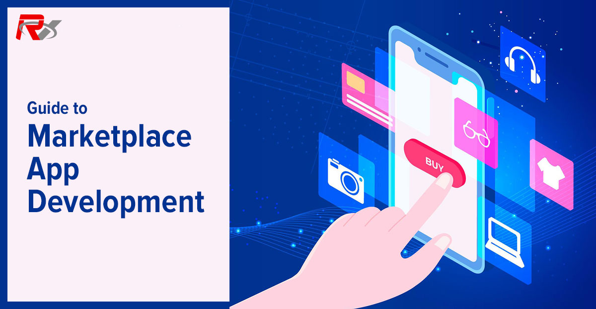 A Complete Guide to Marketplace App Development